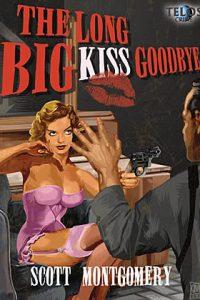 The Long, Big Kiss Goodbye